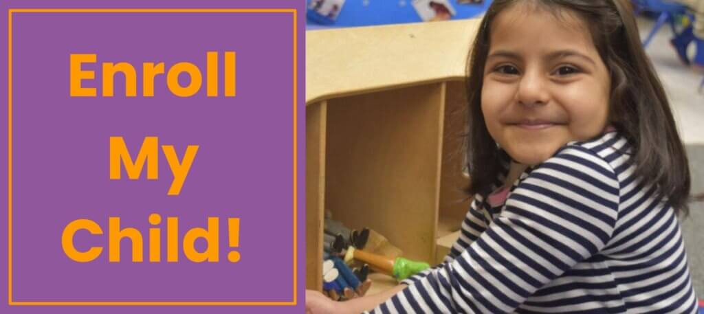 A banner that says Enroll My Child, beside an image of a child smiling and playing in a dollhouse