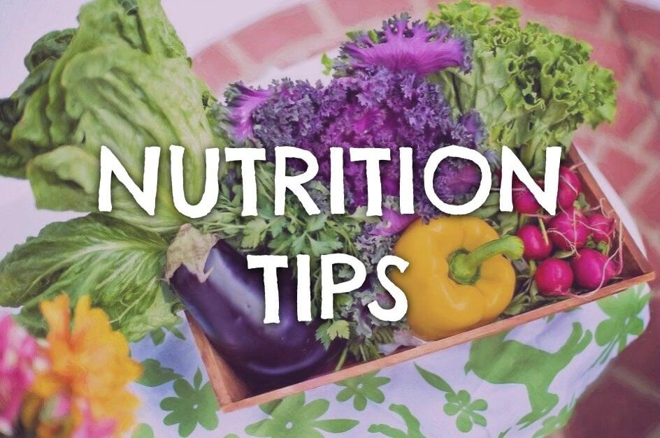"""An image of an assortment of vegetables over which the heading """"Nutrition Tips"""" is displayed"""