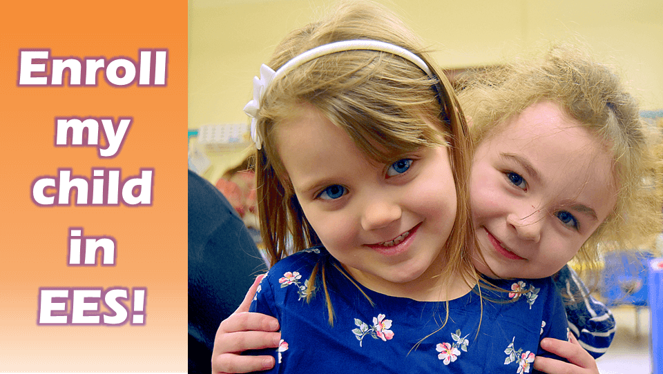 """This image is divided into an orange colored block that features the words """"Enroll My Child in EES!"""" in purple-outlined white text on the left, and a photo of two smiling children embracing on the right,"""